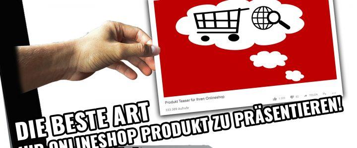Die beste Art, Ihr Onlineshop Produkt zu präsentieren!