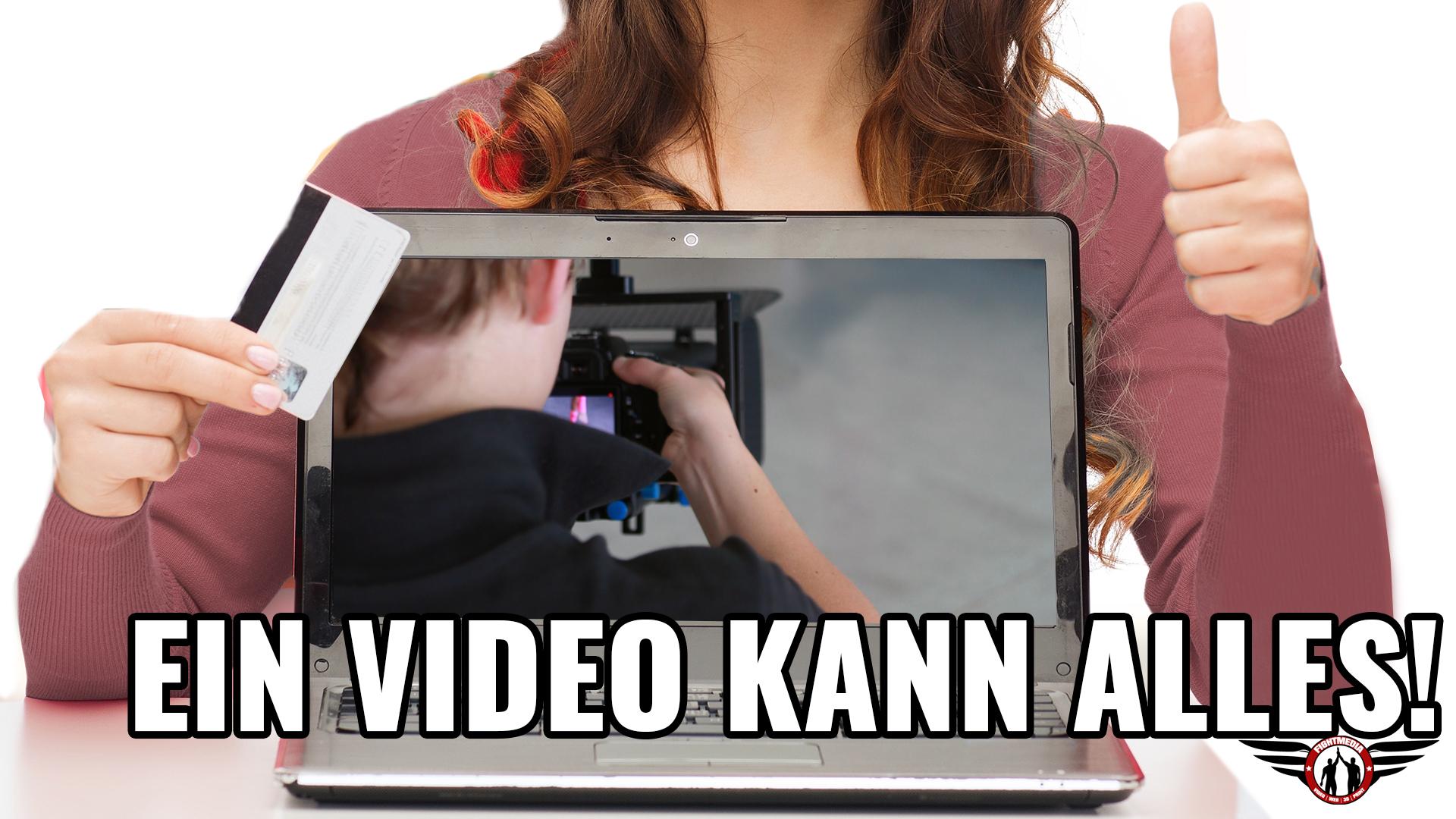 Ein Video kann alles!