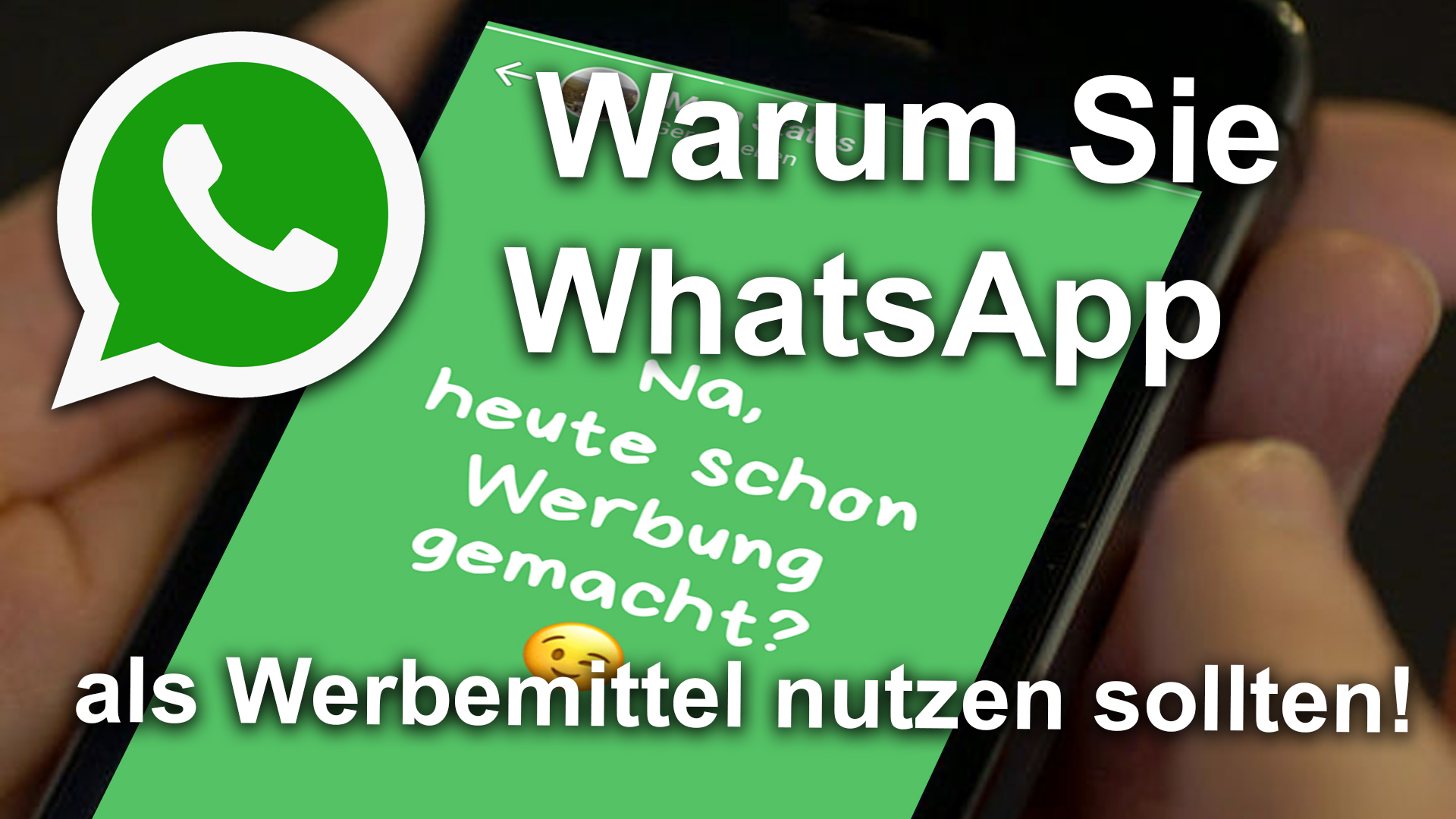 Warum Sie WhatsApp als Werbemittel nutzen sollten